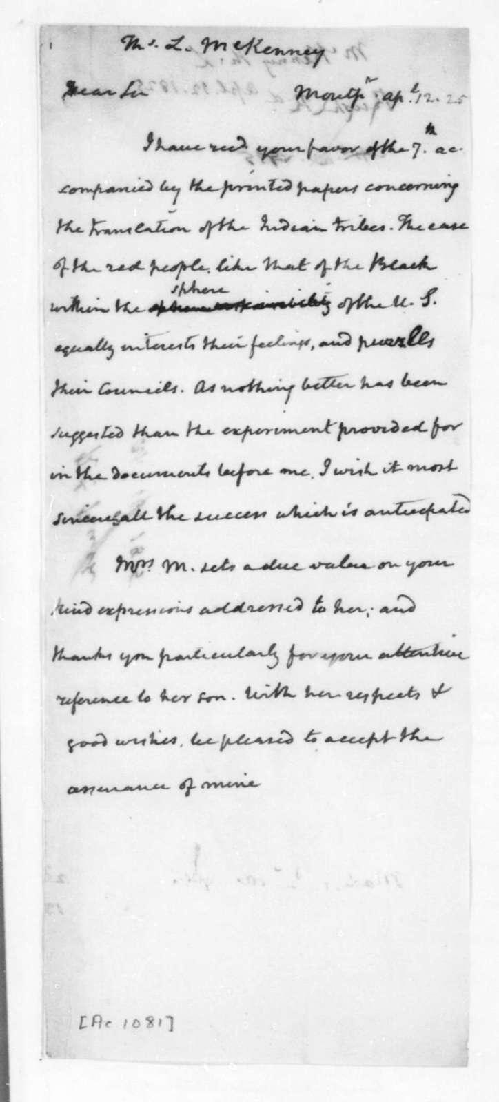 James Madison to Thomas L. McKenney, April 12, 1825.