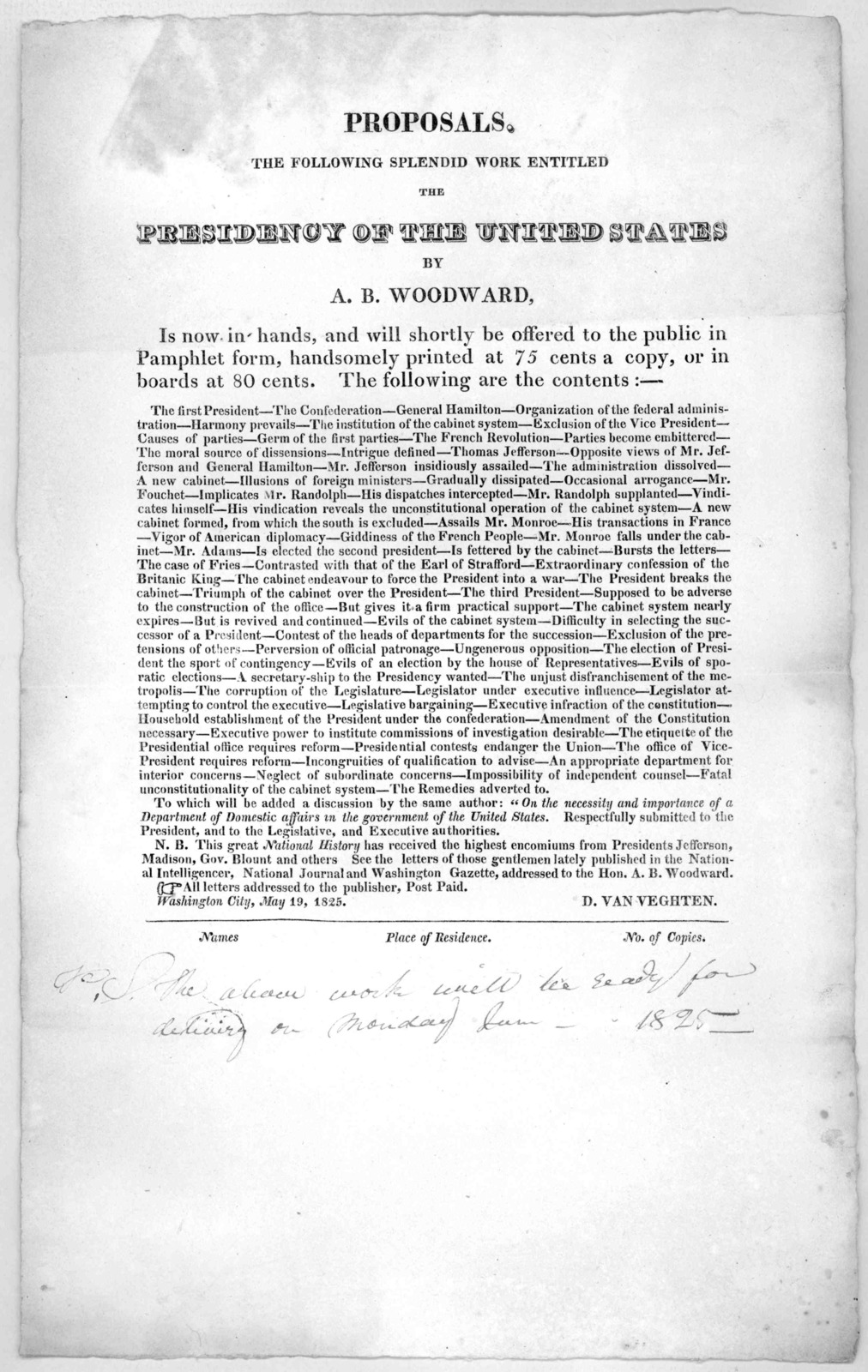 Proposals, the following splendid work entitled The Presidency of the United States by A. B. Woodward is now in hand, and will shortly be offered to the public in pamphlet form ... Washington City, May 19, 1825.