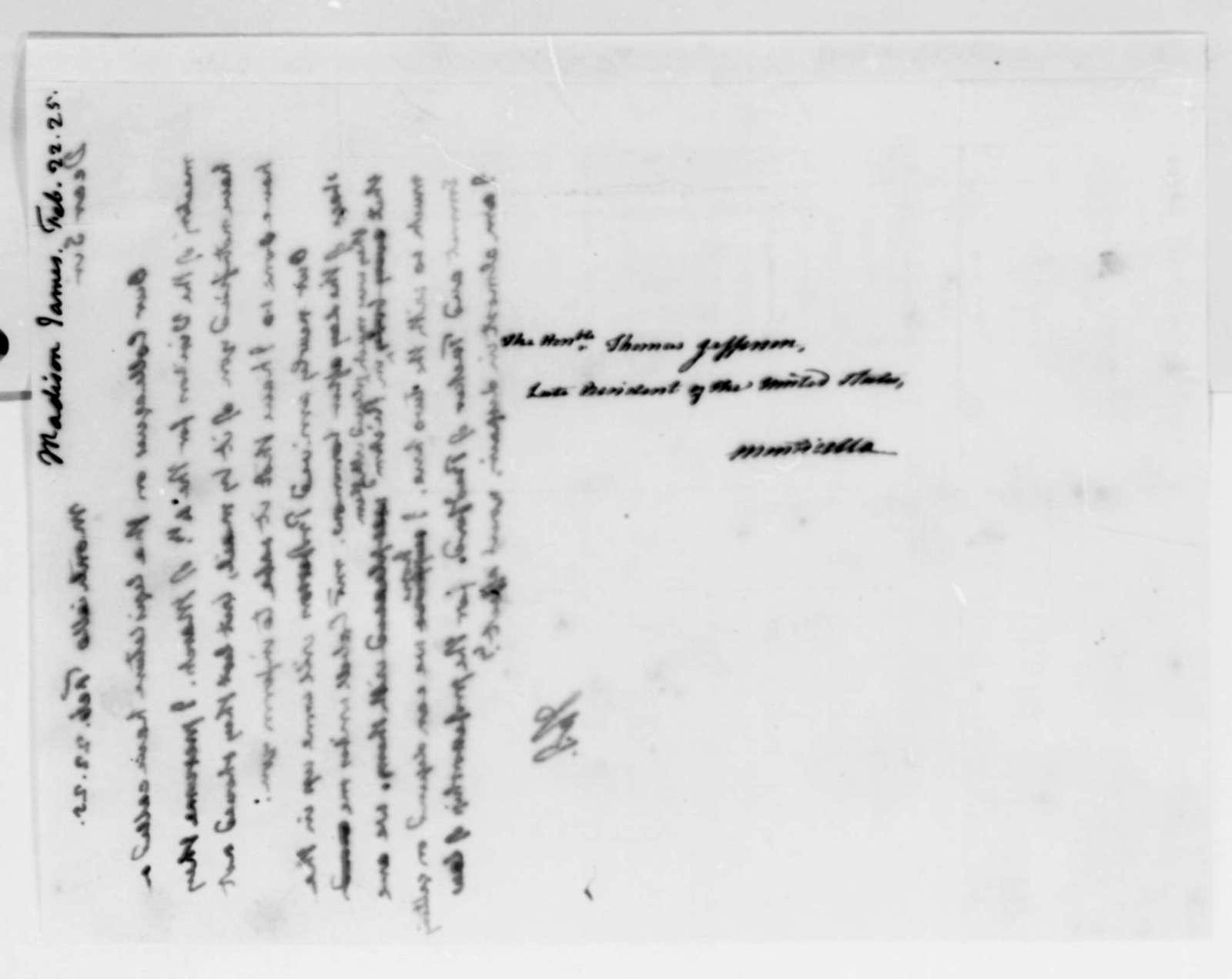 Thomas Jefferson to James Madison, February 22, 1825