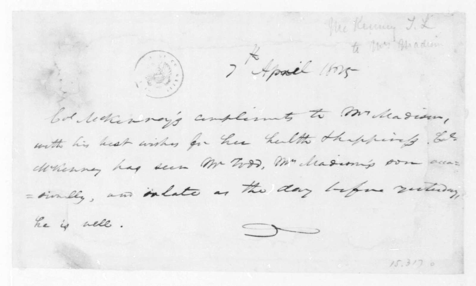 Thomas L. McKenney to Dolley Payne Madison, April 7, 1825.