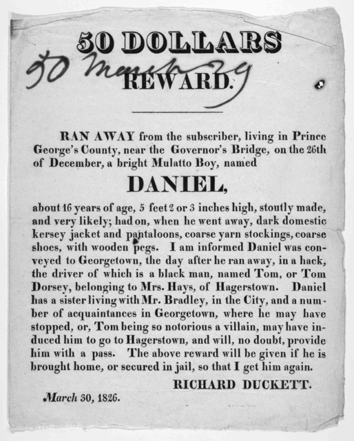 50 dollars reward. Ran away from the subsriber, living in Prince George's County, near the Governor's Bridge, on the 26th of December, a bright mulatto boy, named Daniel ... Richard Duckett. March 30, 1826.