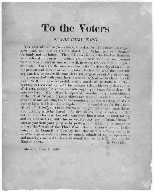 To the voters of the third ward. You have offered to your choice, this day, for the Council a respectable man, and a consummate slanderer. Which will you choose? ... [Signed] A Voter. Monday, June 5, 1826 [Washington, D. C. 1826].