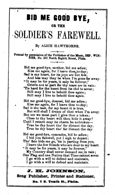 Bid me good bye, or, the Soldier's farewell. By Alice Hawthorne. J. H. Johnson, No 7 N. Tenth Street, Phila