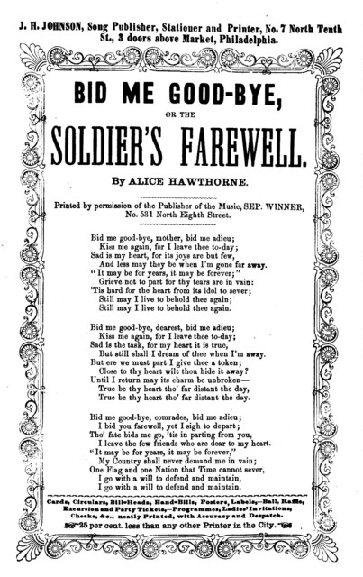 Bid me good bye, or, the Soldier's farewell. By Alice Hawthorne. J. H. Johnson, Song Publisher, No. 7 N. Tenth Street, Phila