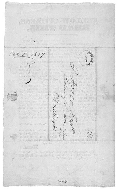 Fellow-citizens read this. Sept. 7, 1827. We do hereby certify, that several propositions have been made to us by the partisans of General Jackson to obtain the possession, or the control, of the American watchman newspaper establishment ... If
