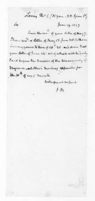 James Madison to Thomas C. Levins, June 19, 1827.