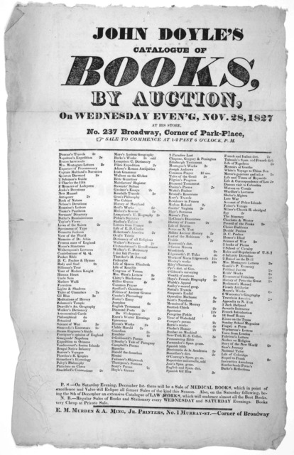 John Doyle's catalogue of books, by auction, on Wednesday even'g, Nov. 28, 1827 at his store. No. 237 Broadway, Corner of Park-Place ... [New York] E. M. Murden & A. Ming, Jr. Printers, No. 1 Murrary-St.-Corner of Broadway [1827].