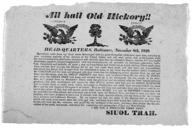 All hail old hickory! Headquarters, Baltimore. November 8th, 1828 ... [Signed] Sioul Trah.
