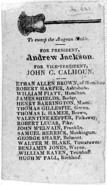[Cut of broom] To sweep the Augean Stable. For President Andrew Jackson for Vice-President John C. Calhoun. [16 names of candidates] [1828].