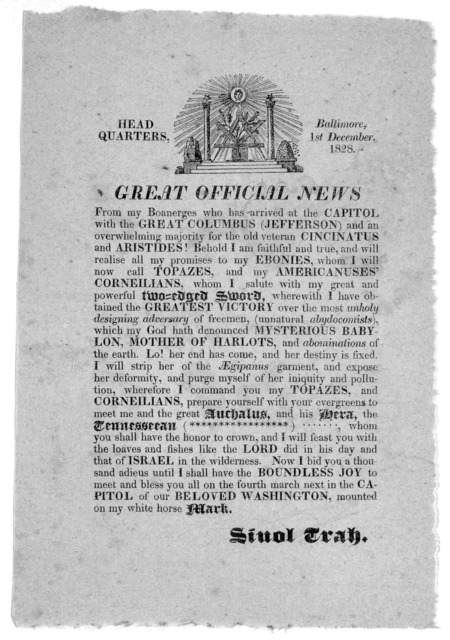 Headquarters, Baltimore. 1st December 1828. Great official news. [Signed] Sioul Trah.