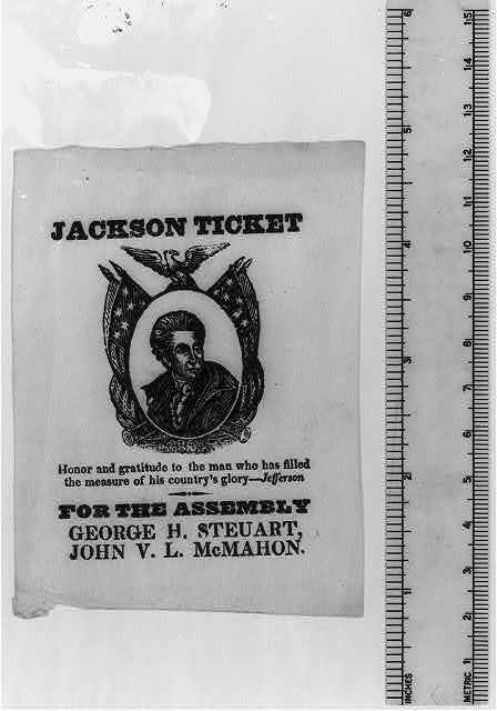 Jackson ticket. Honor and gratitude to the man who has filled the measure of his country's glory--Jefferson