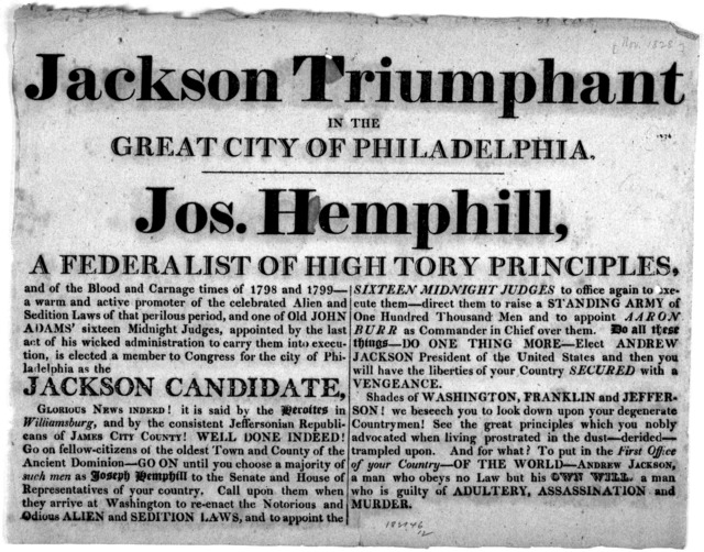 Jackson triumphant in the great city of Philadelphia. Jos. Hemphill, a federalist of high Tory principles, and of the blood and carnage times of 1798 and 1799 - a warm and active promoter of the celebrated alien and sedition laws of that perilou