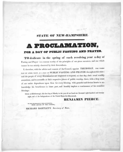 State of New-Hampshire. A proclamation, for a day of public fasting and prayer. To dedicate in the spring of each revolving year a day of fasting and prayer is a custom worthy of the principles of our pious ancestors, and one which cannot be too