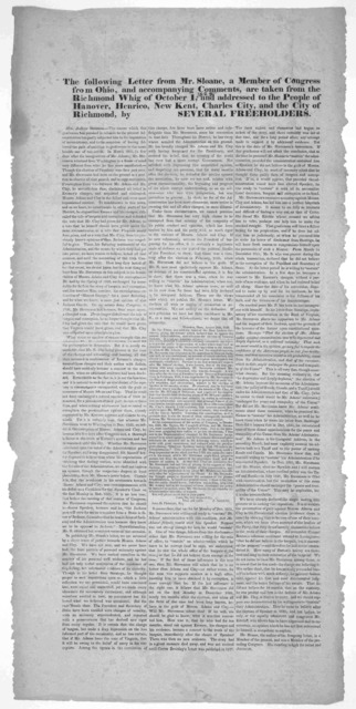 The following letter from Mr. Sloane, a member of Congress from Ohio, and accompanying comments, are taken from the Richmond Whig of October 1 [1828] and addressed to the people of Hanover, Henrico, New Kent, Charles City, and the City of Richmo