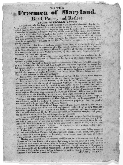 To the freemen of Maryland. Read, pause, and reflect. facts! Stubborn facts! ... [Signed] Anthony Wayne. [blank] [1828]