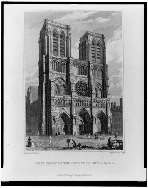 West front of the Church of Notre Dame / Drawn by A. Pugin ; engraved by J. Tingle.