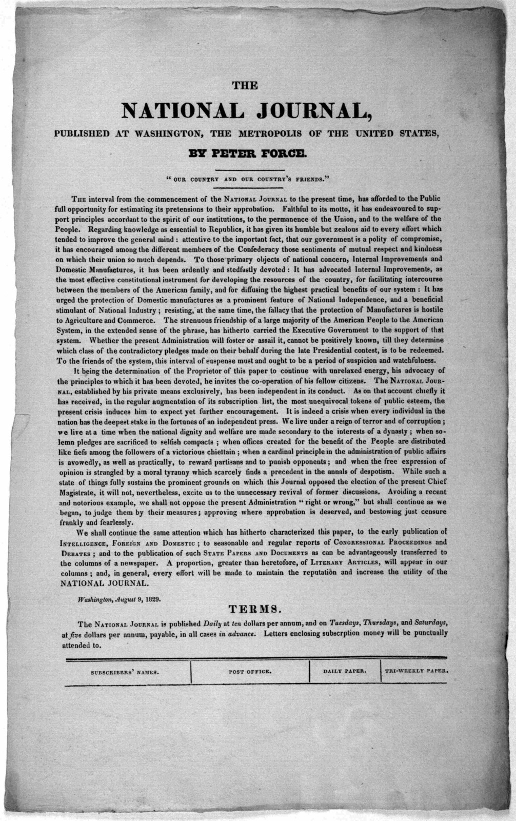 The national journal, published at Washington, the metropolis of the United States by Peter Force. The interval from the commencement of the National Journal to the present time, has afforded to the public full opportunity for estimating its pre