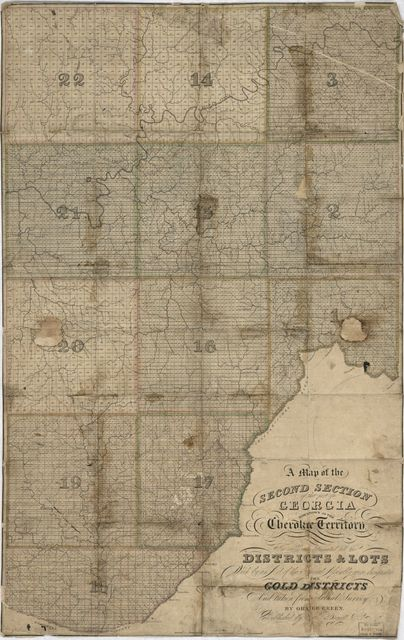 A map of the second section of that part of Georgia now known as the Cherokee Territory in which are delineated all the districts & lots which by an act of the General Assembly were designated the Gold Districts and taken from actual survey /