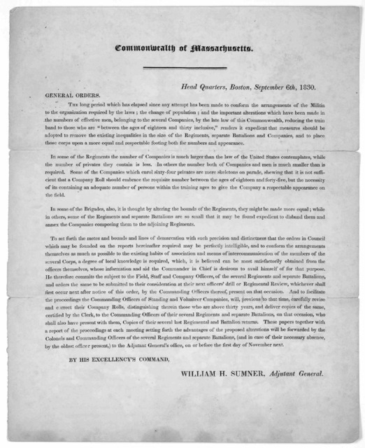 Commonwealth of Massachusetts. Head Quarters Boston, September 6th, 1830. General orders ... By His Excellency's command, William H. Sumner, Adjutant General.