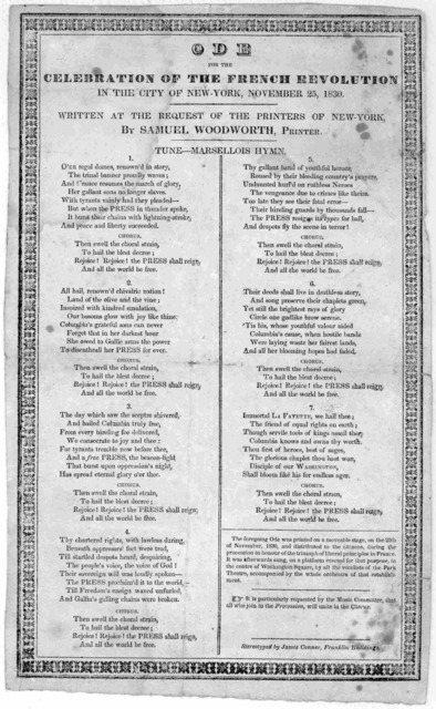 Ode for the celebration of the French revolution in the City of New-York, November 25, 1830. Written at the request of the printers of New-York, by Samuel Woodworth, printer. Tune-Marsellais hymn. Stereotyped by James Conner, Franklin Building [
