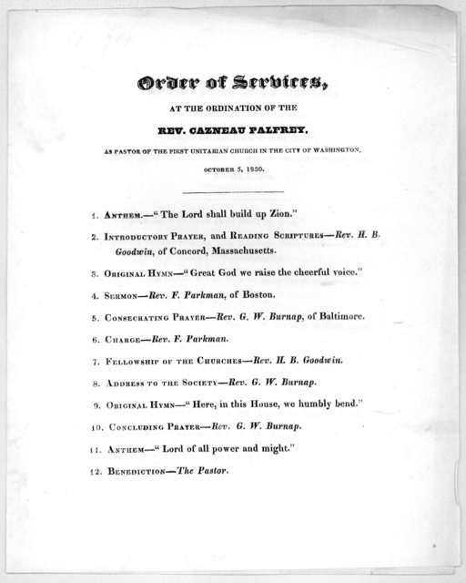 Order of services, at the ordination of the Rev. Cazneau Palfrey, as pastor of the First Unitarian church in the City of Washington, October 5, 1830.