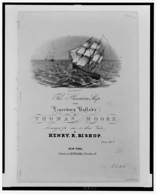 The phantom ship from legendary ballads by Thomas Moore, arranged for one or three voices by Henry R. Bishop / lith. of Endicott, N.Y.