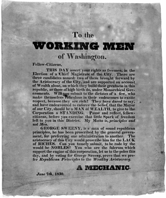 To the working men of Washington. Fellow-citizens, This day assert your rights as freemen, in the election of a chief magistrate of the City ... [Signed] A mechanic. June 7th, 1830.