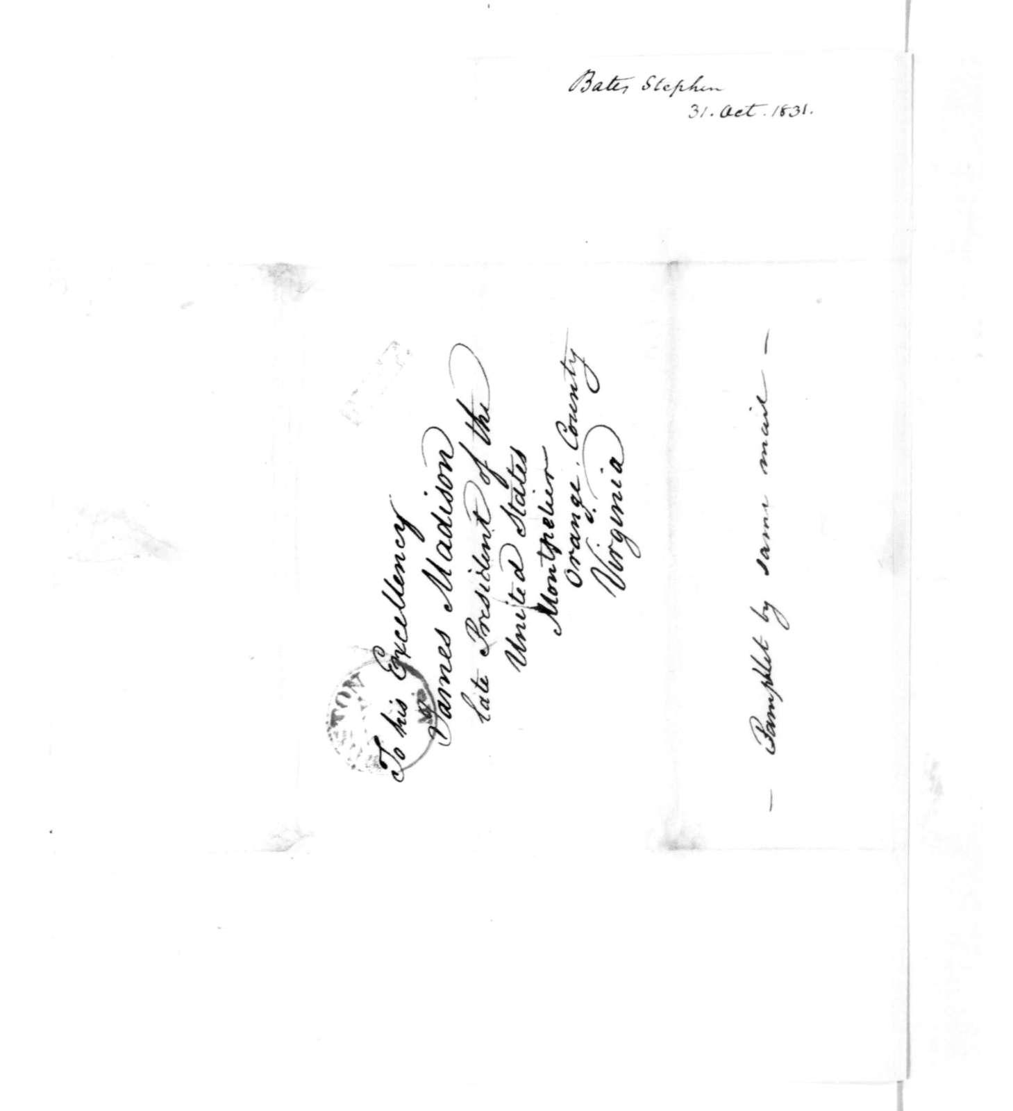 James Madison to Stephen Bates, October 31, 1831.