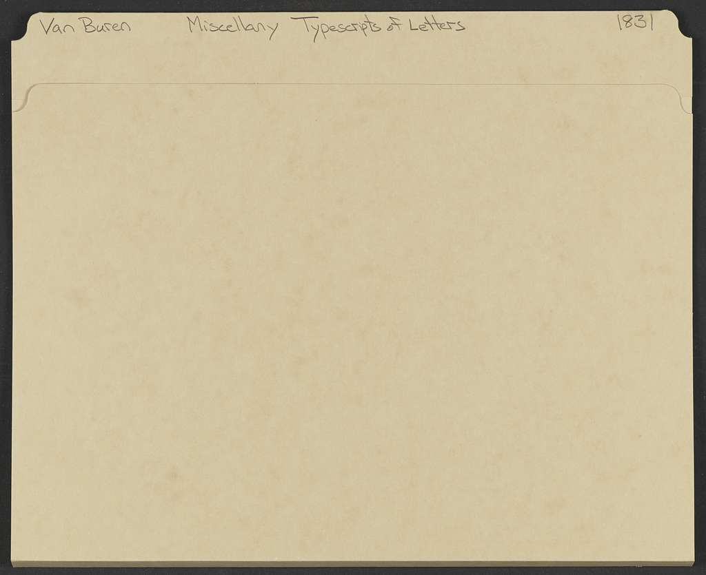 Martin Van Buren Papers: Series 7, Miscellany, 1814-1910; Typescripts of letters in Series 2, 1814-1845; 1831