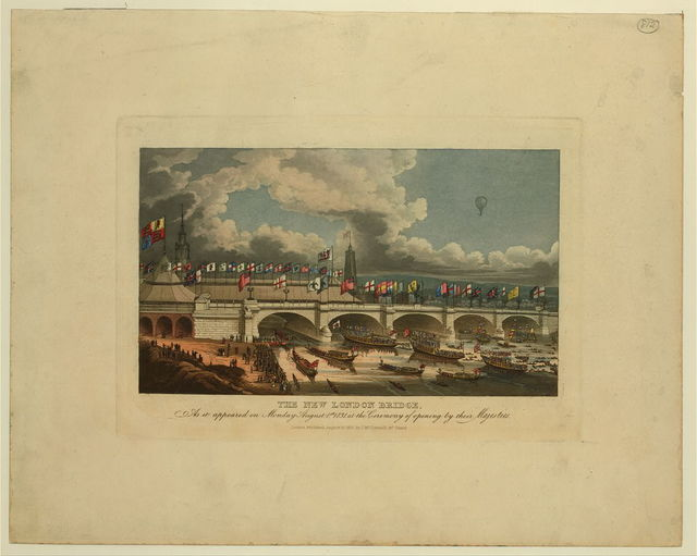 The new London bridge, as it appeared on Monday, August 1st, 1831, at the ceremony of opening by their Majesties