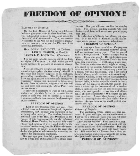 Freedom of opinion!! Electors of Norfolk: On the first Monday of April, you will be called on to give your votes for three intelligent, honest independent citizens to represent you in the Senate of this Commonwealth ... [1832?].