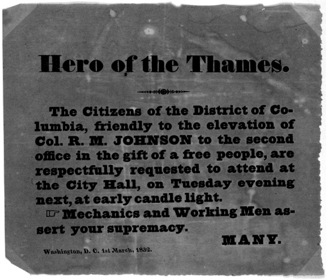 Hero of the Thames. The citizens of the District of Columbia, friendly to the elevation of Col. R. M. Johnson to the second office in the gift of a free people, are respectfully requested to attend at the City Hall, on Tuesday evening next, at e