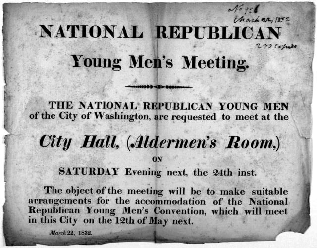 National Republican Young men's meeting. The National Republican young men of the City of Washington, are requested to meet at the City Hall, (Aldermen's room) on Saturday evening next, the 24th inst ... March 22, 1832.