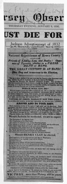 National Republicans of Essex County! Friends of liberty, law and justice! Opposers of tyranny, whether in a president or King. The great contest is at hand! This day and to morrow is the election. [Newark, 1832].