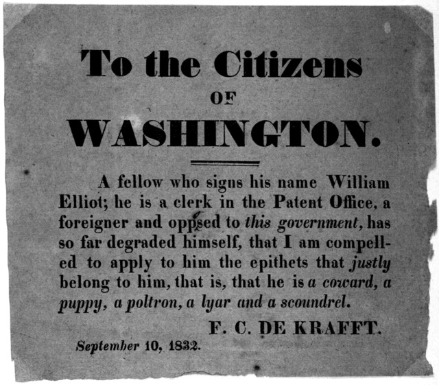 To the citizens of Washington. A fellew who signs his name William Elliot; he is a clerk in the Patent Office, a foreigner and opposed to this government, has so far degraded himself, that I am compelled to apply to him the epithets that justly