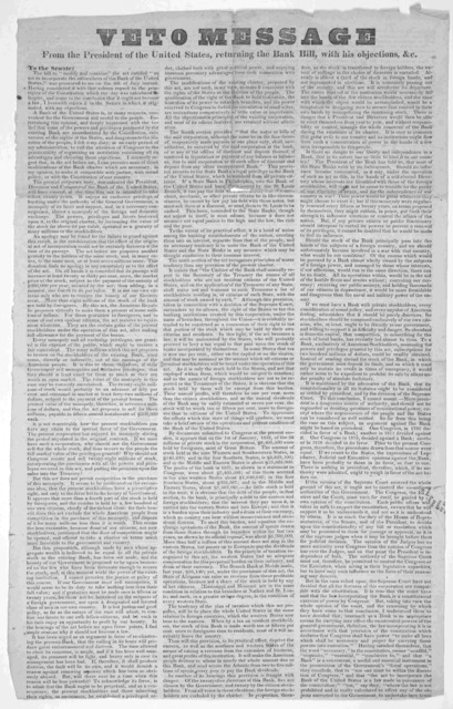 Veto message from the President of the United States, returning the bank bill, with his objections, &c. To the Senate ... Andrew Jackson. Washington, July 10, 1832. Herald Office.