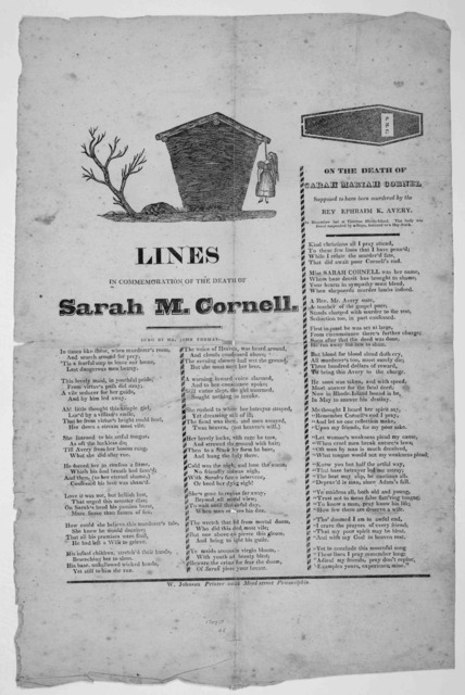 Lines in commemoration of the death of Sarah M. Cornell. Sung by Mrs. John Thomas. On the death of Sarah Marian Cornell, supposed to have been murdered by the Rev. Ephraim K. Avery. In December last at Tiverton, Rhode Island. The body was found