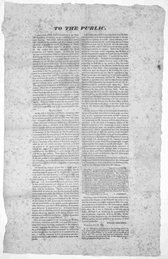 To the public. A publication of Col. Robert Armstrong in the Nashville Republican of this day, seems to demand a brief notice from me ... Felix Grundy. Nashville, July 24, 1833.