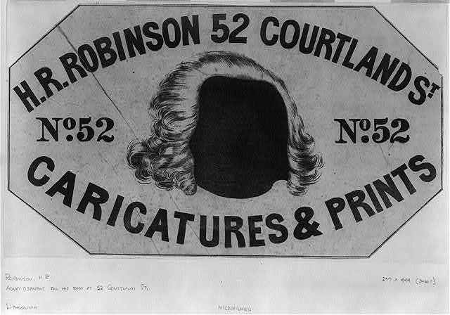H.R. Robinson, 52 Courtland St. Caricatures & prints