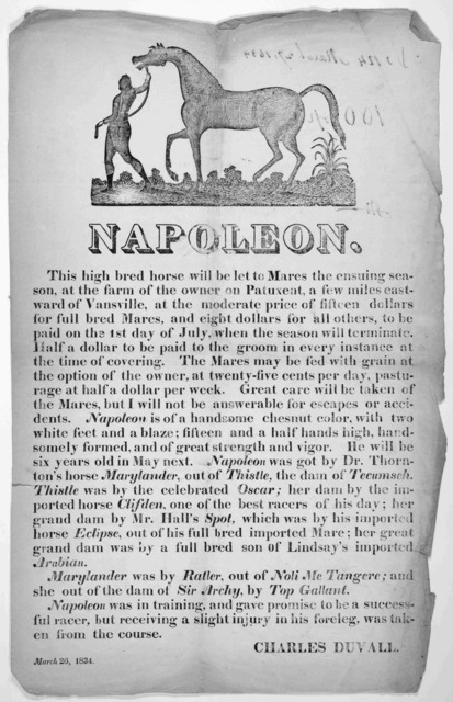 Napoleon. This high bred horse will be let to mare the ensuing season ... Charles Duvall. March 26, 1834.