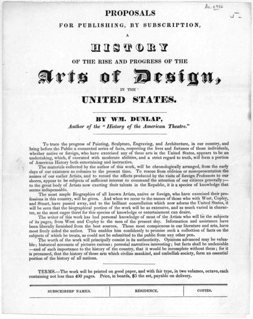 Proposals for publishing, by subscription, A history of the rise and progress of the arts of design, in the United States. By Wm. Dunlap. [New York, 1834.].