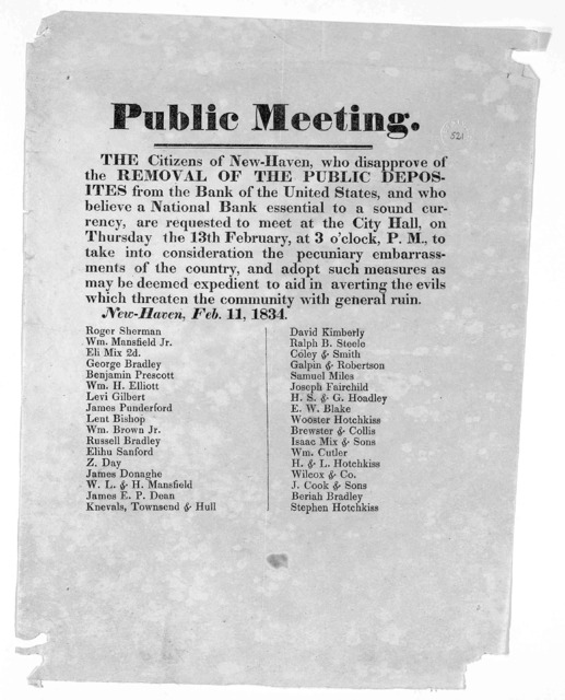 Public meeting. The citizens of New-Haven, who disapprove of the removal of the public deposites from the Bank of the United States, and who believe a National Bank essential to a sound currency, are requested to meet at the City Hall, on Thursd