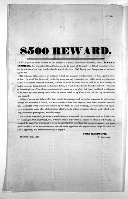 $500 reward. I will give the above reward for the delivery of a bloated, pusillanimous scoundrel, named Alfred Cumming, (but who suffered himself to the people of this country as Colonel Cumming,) within the jurisdiction of our law; in or