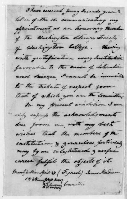 James Madison to Joseph Kerr, April 27, 1835. Response to the Washington Literary Society of Washington College, Pennsylvania.