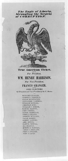 The eagle of liberty strangling the serpent of corruption. True American Ticket. For President, Wm. Henry Harrison. For Vice-President, Francis Granger ...