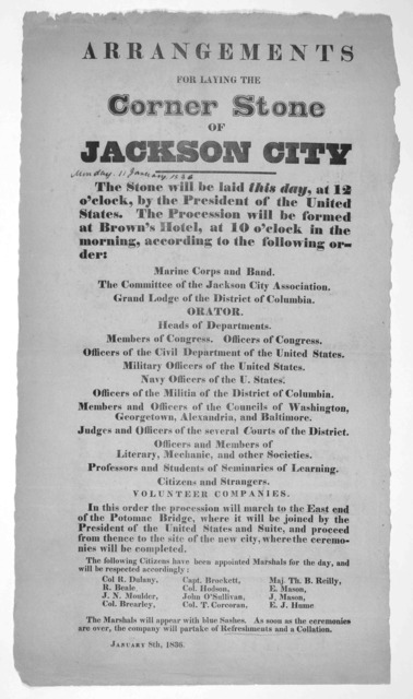 Arrangements for laying the Corner Stone of Jackson City. The stone will be held laid this day, at 12 o'clock, by the President of the United States. ... January 8th, 1836.
