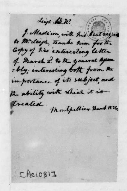 James Madison to Benjamin Watkins Leigh, March, 1836.