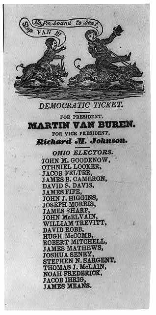 [Political cartoon showing Van Buren racing on a hog; below is Democratic ticket of Van Buren and Johnson and Ohio Electors - 1836]