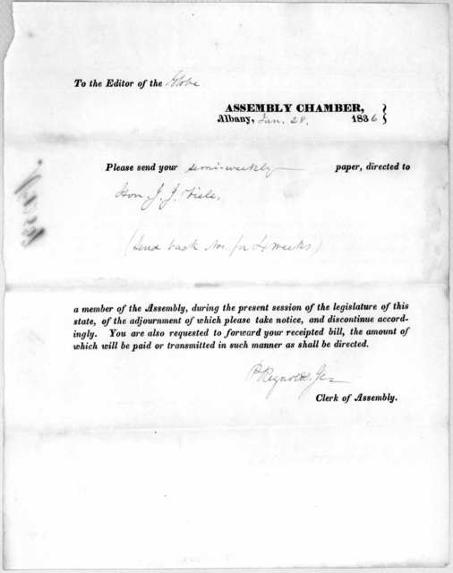 To the Editor of the Assembly Chamber, Albany 1836. Please send your paper, directed to a member of the Assembly, during the present session .... Clerk of Assembly. [Albany, 1836].