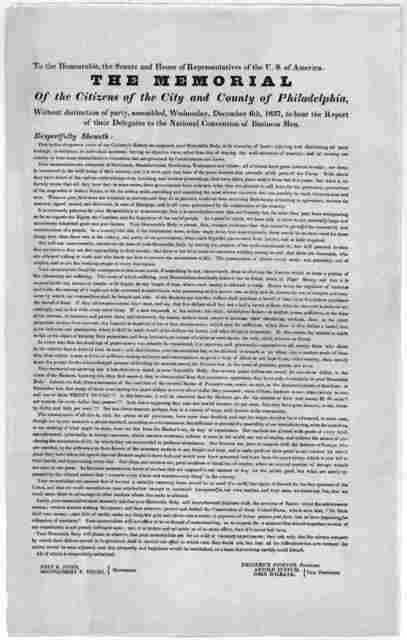 To the honourable, The Senate and House of representatives of the U. S. of America. The memorial of the Citizens of the City and County of Philadelphia, without distinction of party, assembled, Wednesday, December 6th, 1837, to hear the report o